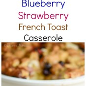 Blueberry Strawberry French Toast Casserole