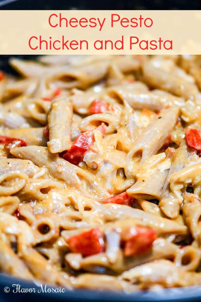 Cheesy Sun Dried Tomato Pesto Chicken Pasta