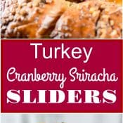 Turkey Sliders with Cranberry Sriracha Sauce