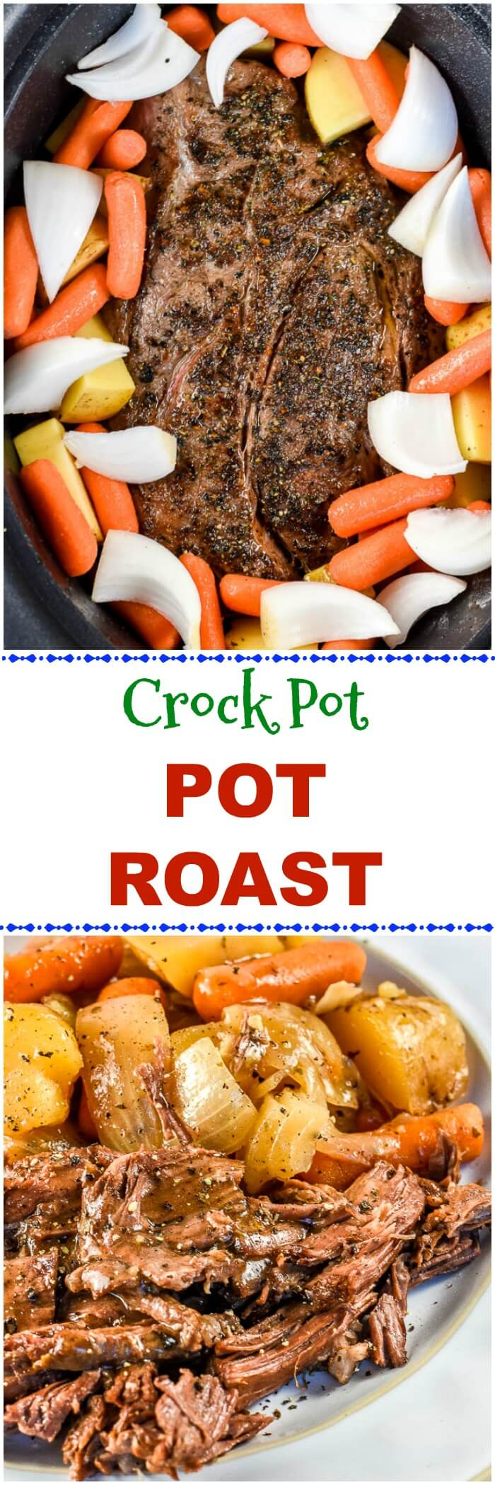 Crock Pot Chuck Roast Pot Roast with Roasted Potatoes and Carrots