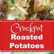 Crockpot Roasted Potatoes or Slow Cooker Roasted Potatoes