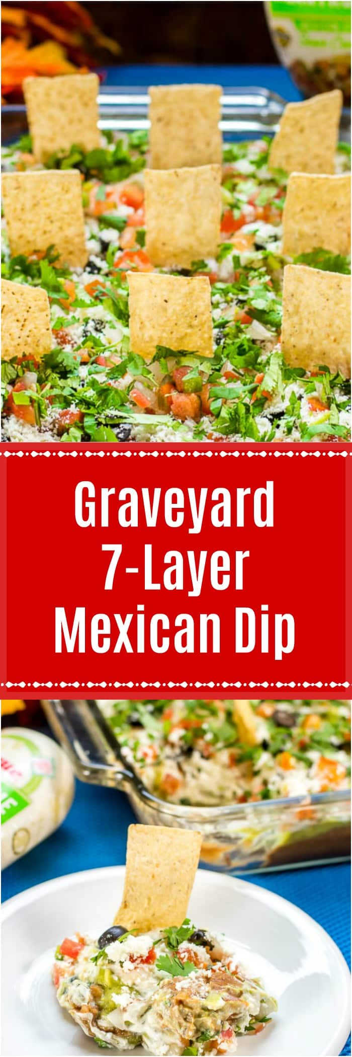 Graveyard 7-Layer Mexican Dip turns a traditional 7-Layer Dip into a fun, Halloween Party Appetizer dip with tortilla chips as tombstones. Celebrate Halloween or Día de Los Muertos with this delicious Mexican dip!