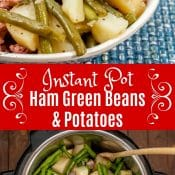 Instant Pot Ham Green Beans And Potatoes Long Pin for Pinterest
