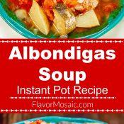 Albondigas Soup - Mexican Meatball Soup - in Instant Pot - Flavor Mosaic 700x1800