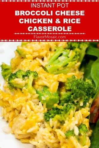 Pinterest Pin for Instant Pot Broccoli Cheese Chicken and Rice Casserole Pin - Flavor Mosaic