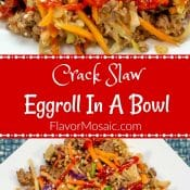 Crack Slaw Eggroll In A Bowl Long Pin with Red Label for Pinterest v3 Flavor Mosaic