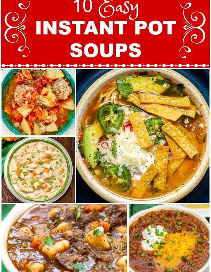 10 Easy Instant Pot Soups Image Collage with Title with red background and white letters