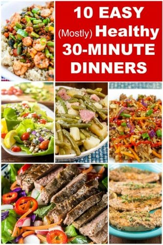 10 Easy Mostly Healthy 30-Minute Dinners Photo collage pin