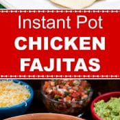 INSTANT POT CHICKEN FAJITAS 2-PHOTO LONG PIN - Flavor Mosaic