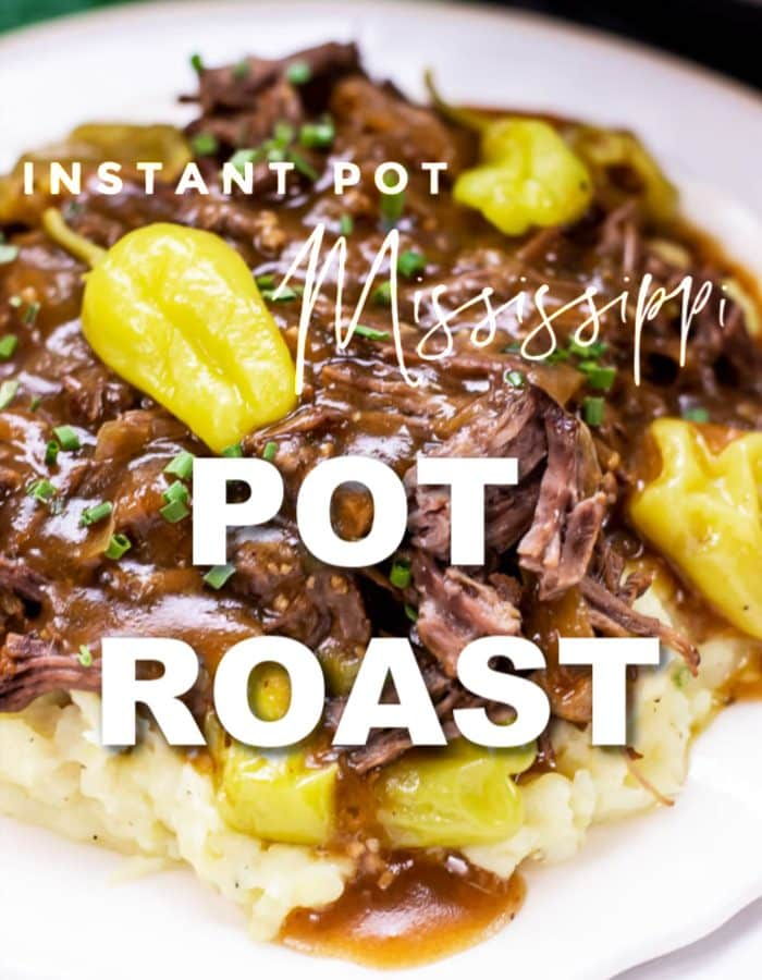 Photo of white plate with serving of Instant Pot Mississippi Pot Roast with Title as text overlay in white text