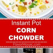 Instant Pot Corn Chowder Long Pin 2-photo red label 4 Flavor Mosaic