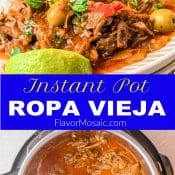 2-Photo Pin for Instant Pot Ropa Vieja. Top Photo is of a white plate of Ropa Vieja with rice chopped cilantro and sliced limes. The bottom photo is an overhead view of cooked Ropa Vieja inside an Instant Pot.