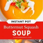Instant Pot Butternut Squash Soup - 2-photo collage pin with the title in the middle and an overhead close up view of butternut squash soup in a bowl and the bottom photo showing an overhead view of the ingredients that go into it.