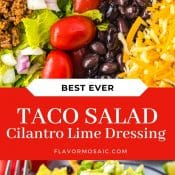 2-photo pin of Taco Salad with Cilantro Lime Dressing with a red label with white text in the middle between the 2 photos.