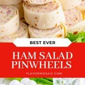 2-Photo Pin with red label and white text showing a photo of Ham Salad Tortilla Pinwheels stacked up, and the bottom photo showing a plate stacked with ham salad tortilla pinwheels with eggs and a glass of water in the background.